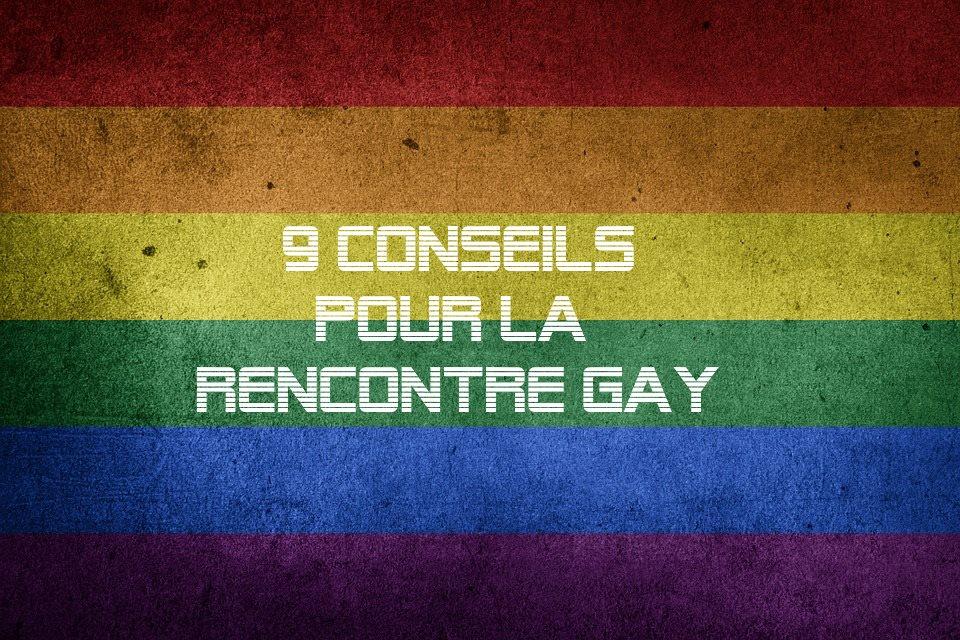 9 conseils rencontre gay